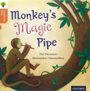Traditional Tales - Stage 6: Monkey's Magic Pipe